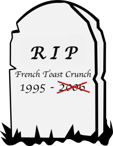"Image depicting a cartoon tombstone with ""French Toast Crunch"" inscribed on it along with the product's lifespan listed (1995-2006). The year that it was cancelled though is crossed out in order to communicate that the product is coming back."