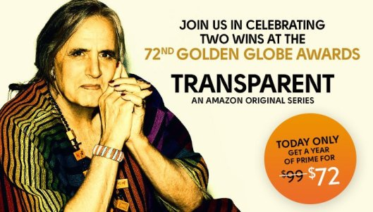 Image of an advertisement created by Amazon promoting the show Transparent as well as a special one day discount on an Amazon Prime subscription developed to commemorate the Golden Globes' 72nd anniversary.