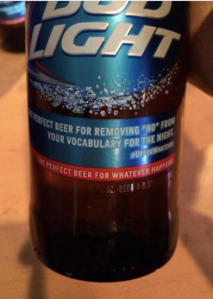 "A Bud Light bottle displays the label: ""The perfect beer for removing 'no' from your vocabulary."""