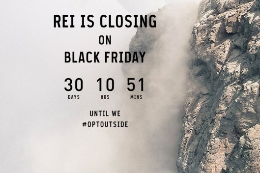 "A picture of the side of a mountain with the words "" REI is closing on Black Friday"" and a countdown clock with number of days, hours, and minutes until #optoutside."